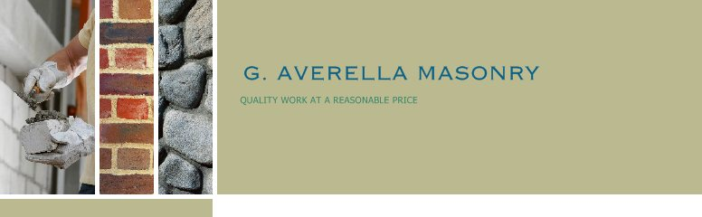 G. AVERELLA MASONRY - QUALITY WORK AT A REASONABLE PRICE